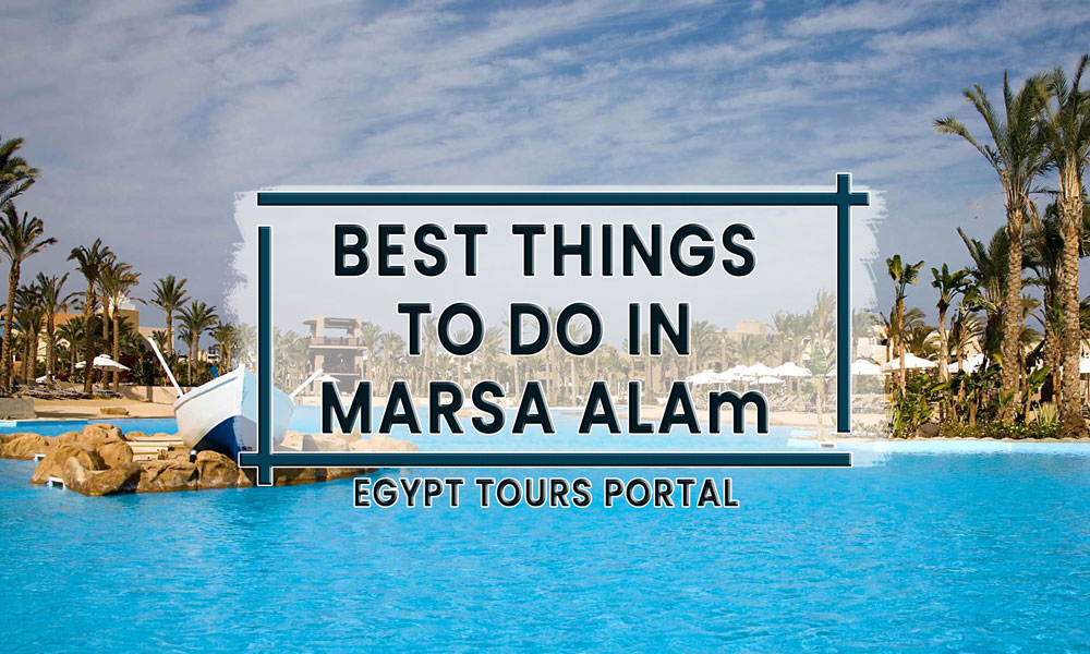 Best Things to Do in Marsa Alam - Egypt Tours Portal